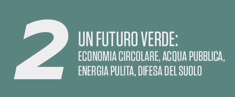 Un futuro verde: economia circolare, acqua pubblica, energia pulita, difesa del suolo